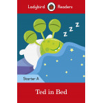 Ladybird Readers Starter Level A : Ted in Bed SB