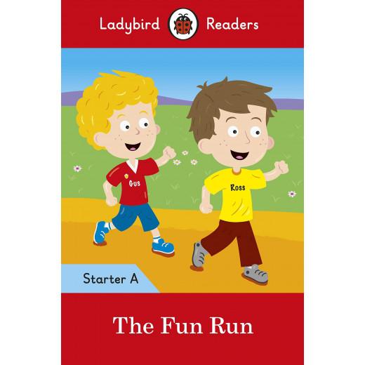Ladybird Readers Starter Level A : The Fun Run SB