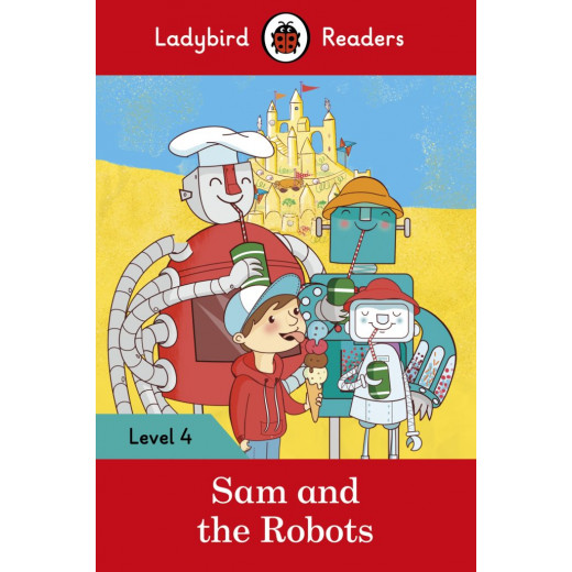 Ladybird : Read it Yourself L4 : Sam And Robots