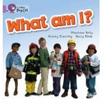 Collins Big Cat: What Am I?