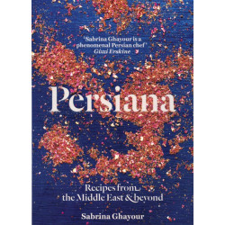 Persiana : Recipes from the Middle East & Beyond, Hardback | 240 pages