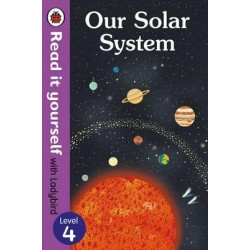 Our Solar System - Read It Yourself with Ladybird Level 4 Hardcover, 48 Pages