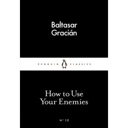 Penguin Little Black Classics, How to Use Your Enemies, 64 Pages