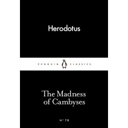 Penguin Little Black Classics,The Madness of Cambyses, 64  Pages