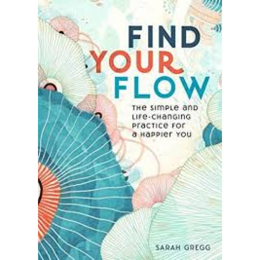 Find Your Flow : The Simple and Life-Changing Practice for a Happier You Book