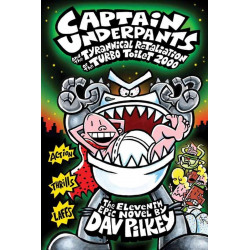 Scholastic Captain Underpants and the Tyrannical Retaliation of the Turbo Toilet 2000