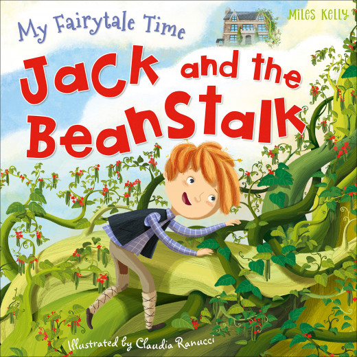 Miles Kelly - My Fairytale Time: Jack and The Beanstalk