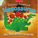 Miles Kelly - Dinosaur Adventures: Stegosaurus - The Thoughtful Surprise